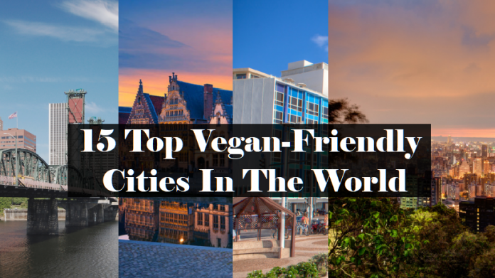 15 Top Vegan-Friendly Cities In The World