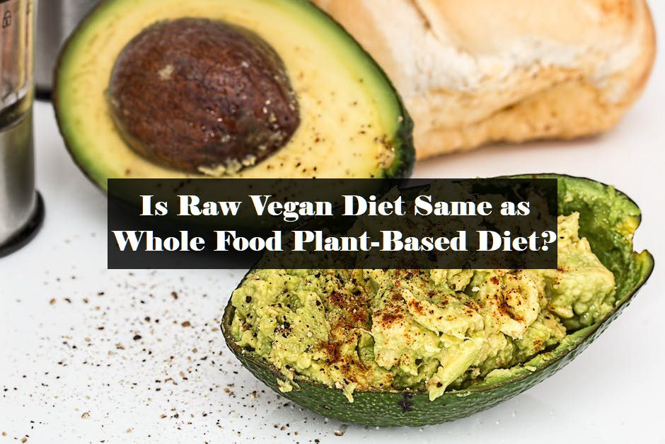 Is raw vegan diet same as whole food plant based diet bloomfit forumfinder Image collections